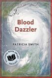 Blood Dazzler, Patricia Smith, 156689218X