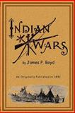 Recent Indian Wars under the Lead of Sitting Bull, James P. Boyd, 1582182183
