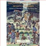 Breaking and Shaping Beastly Bodies : Animals as Material Culture in the Middle Ages, Pluskowski, Aleksander, 1842172182