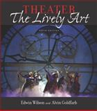 Theater : The Lively Art, Wilson, Edwin and Goldfarb, Alvin, 0072872187