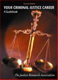 Your Criminal Justice Career : A Guidebook, The Justice Research Association, 0130422185
