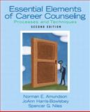 Essential Elements of Career Counseling : Processes and Techniques, Niles, Spencer G. and Amundson, Norman E., 0131582186