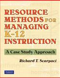 Resource Methods for Managing, Scarpaci, Richard T., 0205522181