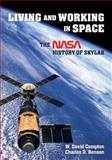 Living and Working in Space : The NASA History of Skylab, Compton, William David and Benson, Charles D., 0486482189