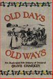 Old Days Old Ways : An Illustrated Folk History of Ireland, Sharkey, Olive, 0815602189