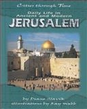Daily Life in Ancient and Modern Jerusalem, Diane Slavik, 0822532182