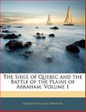 The Siege of Quebec and the Battle of the Plains of Abraham, George William Parmelee, 1142132188
