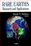 Rare Earths : Research and Applications, Keith N. (ed.) Delfrey, 1604562188