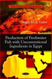 Production of Fresh Water Fish with Unconventional Ingredients in Egypt, Gaber, Magdy M. A., 1608762181