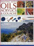 Painting with Oils Acrylics and Gouache, Ian Sidaway, 1844762181