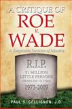 A Critique of Row V. Wade : A Despicable Decision of Injustice, Collignon, Paul, 1934922188