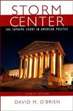 Storm Center : The Supreme Court in American Politics, O'Brien, David M., 0393932184