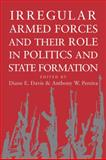Irregular Armed Forces and Their Role in Politics and State Formation, , 052101218X