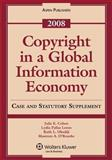 Copyright in a Global Information Economy 2008 : Case and Statutory Supplement, Cohen, Julie E., 0735572186