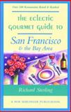 The Eclectic Gourmet Guide to San Francisco and the Bay Area, Richard Stering, 0897322185