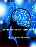 The Foundations of Personality, Abraham Myerson, 1499242182