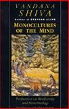 Monocultures of the Mind : Perspectives on Biodiversity and Biotechnology, Shiva, Vandana, 1856492184
