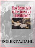 How Democratic Is the American Constitution?, Dahl, Robert Alan, 0300092180