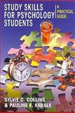 Study Skills for Psychology Students : A Practical Guide, Collins, Sylvie C. and Kneale, Pauline E., 0340762187