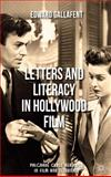 Letters and Literacy in Hollywood Film, Gallafent, Edward, 1137022183