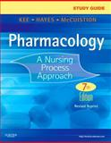 Study Guide for Pharmacology - Revised Reprint : A Nursing Process Approach, Kee, Joyce LeFever and Hayes, Evelyn R., 145574218X