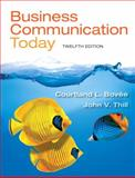 Business Communication Today, Bovee, Courtland L. and Thill, John V., 0132992191