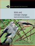 Birds and Climate Change : Impacts and Conservation Responses, Pearce-Higgins, James and Green, Rhys E., 0521132193