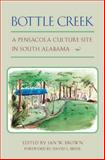 Bottle Creek : A Pensacola Culture Site in South Alabama, , 0817312196