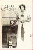 Miracles Visions and Dreams, Ramona E. Henegan, 1441532196