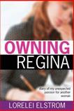 Owning Regina, Lorelei Elstrom, 1499362196