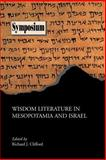 Wisdom Literature in Mesopotamia and Israel, Clifford, Richard J., 1589832191