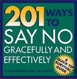201 Ways to Say No Effectively and Gracefully, Axelrod, Alan, 0070062196
