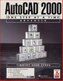 AutoCAD 2000 : One Step at a Time Advanced, Sykes, Timothy Sean, 0130832197