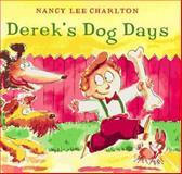 Derek's Dog Days, Nancy L. Charlton, 0152232192