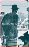 Reflections of Prague : Journeys Through the 20th Century, Margolius, Ivan, 0470022191