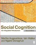 Social Cognition : An Integrated Introduction, Walker, Iain and Augoustinos, Martha, 076194219X