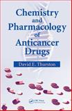 Chemistry and Pharmacology of Anticancer Drugs, Thurston, David E., 0849392195