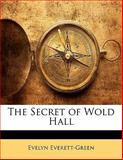 The Secret of Wold Hall, Evelyn Everett-Green, 114254219X