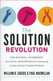 The Solution Revolution, William D. Eggers and Paul Macmillan, 1422192199
