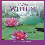 From Within, Elizabeth Freeman, 148365219X