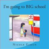 I'm Going to Big School, Nicole Eshun, 1492942197