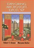 Exploring Microsoft Excel 97, Grauer, Robert T. and Barber, Maryann, 0137542194