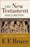 The New Testament Documents : Are They Reliable?, Bruce, F. F., 0802822193