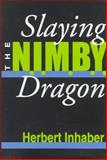 Slaying the NIMBY Dragon, Inhaber, Herbert, 1560002190
