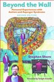 Beyond the Wall : Personal Experiences with Autism and Asperger Syndrome, Shore, Stephen, 1931282196