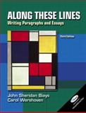 Along These Lines : Writing Paragraphs and Essays, Biays, John Sh and Wershoven, Carol, 0131112198