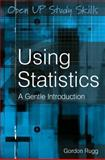 Using Statistics : A Gentle Introduction, Rugg, Gordon, 0335222196