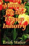 Manual for the Essence Industry, Walter, Erich, 0894992198
