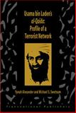 Usama Bin Laden's al-Qaida : Profile of a Terrorist Network, Alexander, Yonah and Swetnam, Michael S., 1571052194