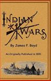 Recent Indian Wars under the Lead of Sitting Bull, James P. Boyd, 1582182191